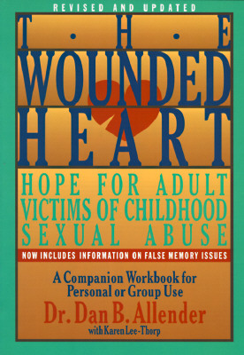 Image for The Wounded Heart Workbook: A Companion Workbook for Personal or Group Use Allender Ph.D., Dan B and Allender, Dan B