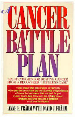Image for A Cancer Battle Plan: Six Strategies for Beating Cancer from a Recovered 'Hopeless Case'