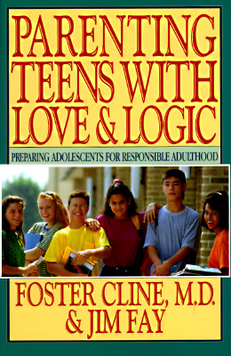 Image for Parenting Teens With Love & Logic: Preparing Adolescents for Responsible Adulthood