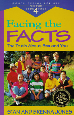 Facing the Facts: The Truth About Sex and You (God's Design for Sex, Book 4), Stan Jones, Brenna B. Jones
