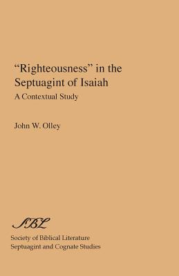 "Image for ""Righteousness"" in the Septuagint of Isaiah: A Contextual Study (Society of Biblical Literature Septuagint and Cognate Studie)"