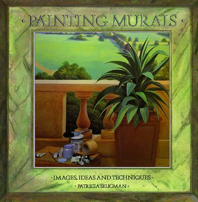 Image for PAINTING MURALS: Images, Ideas, and Techniques