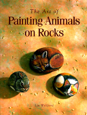 The Art of Painting Animals on Rocks, Lin Wellford
