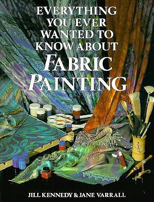 Image for Everything You Ever Wanted to Know About Fabric Painting (First Edition)