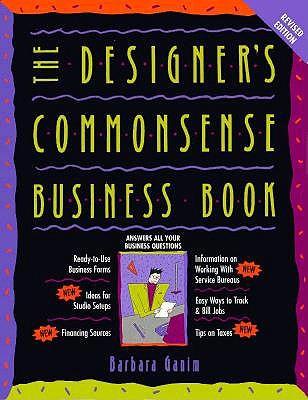 Designer's Commonsense Business Book Revised, Ganim, Barbara