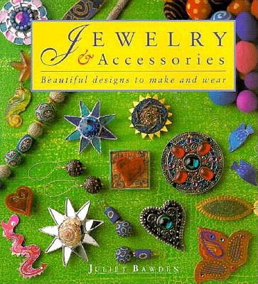 Image for Jewelry & Accessories: Beautiful Designs to Make and Wear