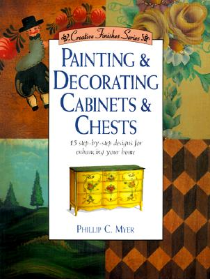 Image for Painting & Decorating Cabinets and Chests (Creative Finishes)