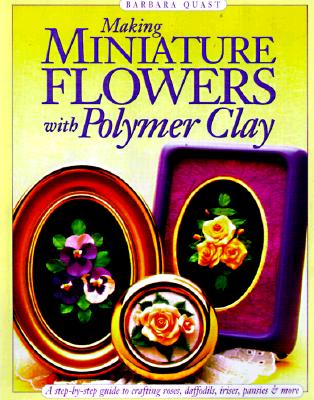 Image for Making Miniature Flowers With Polymer Clay