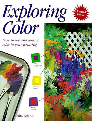 Image for Exploring Color: How to Use and Control Color in Your Painting