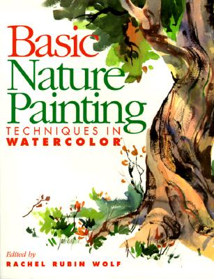 Image for Basic Nature Painting: Techniques in Watercolor (Basic Techniques Series)