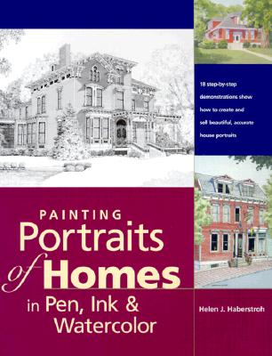 Painting Portraits of Homes in Pen, Ink & Watercolor, Haberstroh, Helen J.