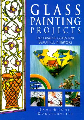 Image for Glass Painting Projects; Decorative Glass for Beautiful Interiors