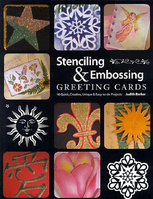 Image for Stenciling & Embossing Greeting Cards: 18 Quick Creative, Unique & Easy-To-Do Projects