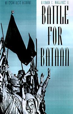 Battle for Bataan : An Eyewitness Account; from the Diary of Richard C. Mallonee, Mallonee, Richard C, II