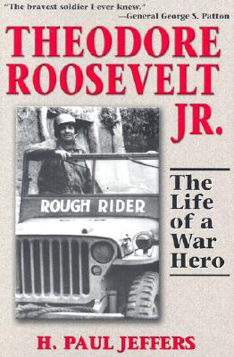 Image for Theodore Roosevelt Jr.: The Life of a War Hero