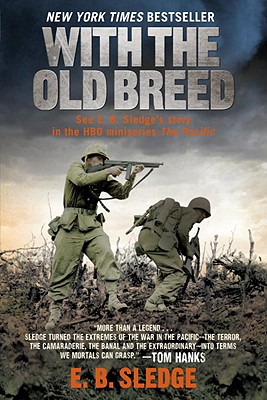 WITH THE OLD BREED : AT PELELIU AND OKIN, EUGENE SLEDGE
