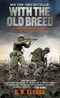 With the Old Breed: At Peleliu and Okinawa, E.B. Sledge