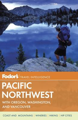 Image for Fodor's Pacific Northwest: with Oregon, Washington, and Vancouver (Full-color Travel Guide)