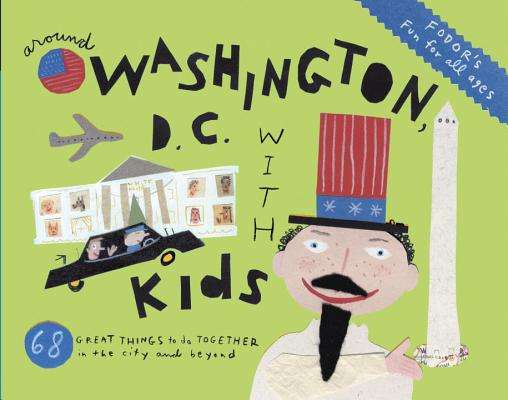 Image for Fodor's Around Washington, D.C. with Kids (Travel Guide (7))