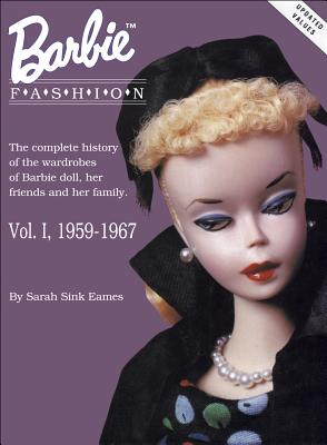 Image for BARBIE FASHION: THE COMPLETEHISTORY OF THE WARDROBES OF BARBIE DOLL, HER F