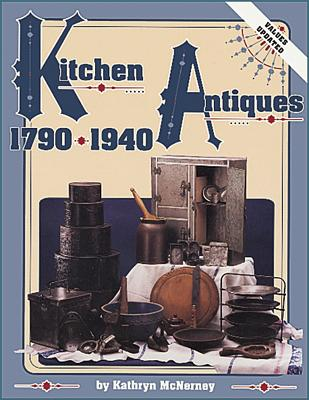 Image for KITCHEN ANTIQUES 1790-1940