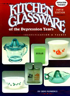 Image for Kitchen Glassware of the Depression Years (Kitchen Glassware of the Depression Years: Identification & Values)