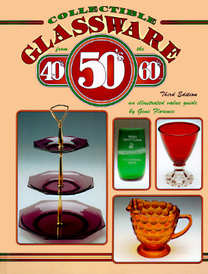 Image for Collectible Glassware from the 40's, 50's, 60's: An Illustrated Value Guide