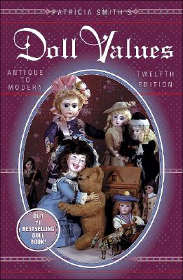 Image for Patricia Smith's Doll Values : Antique to Modern