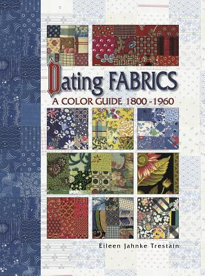 Image for Dating Fabrics - A Color Guide  1800-1960