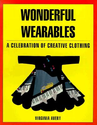 Image for Wonderful Wearables: A Celebration of Creative Clothing