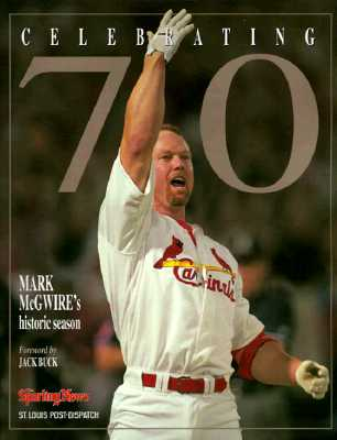 Image for Celebrating 70 Mark McGwires Historic Season : Mark McGwires Historic Season