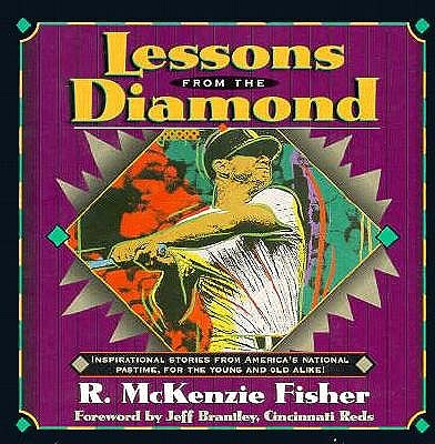 Image for Lessons from the Diamond: Inspirational Stories from America's National Pastime, for the Young and Old Alike