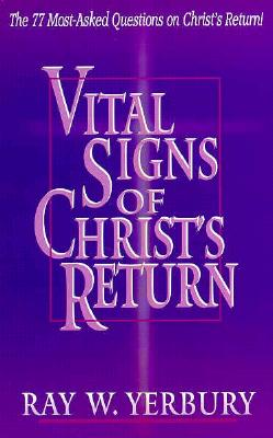 Image for Vital Signs of Christ's Return: The 77 Most-Asked Questions on Christ's Return