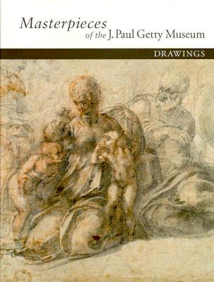 Image for Masterpieces of the J. Paul Getty Museum: Drawings (Getty Trust Publications: J. Paul Getty Museum)