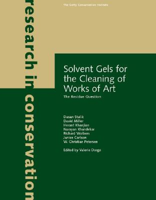 Image for Solvent Gels for the Cleaning of Works of Art: The Residue Question (Research in Conservation)