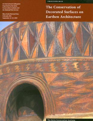Image for The Conservation of Decorated Surfaces on Earthen Architecture (Symposium Proceedings)