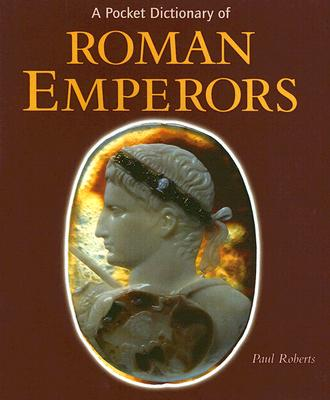 Image for A Pocket Dictionary of Roman Emperors (Getty Trust Publications: J. Paul Getty Museum)