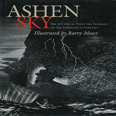 Ashen Sky: The Letters of Pliny The Younger on the Eruption of Vesuvius, PLINY