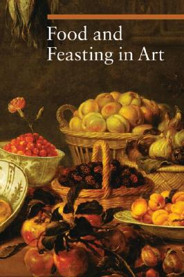 Food and Feasting in Art (Guide to Imagery), Sylvia Malaguzzi