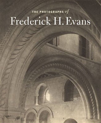 The Photographs of Frederick H. Evans