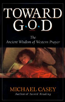 Image for Toward God: The Ancient Wisdom of Western Prayer