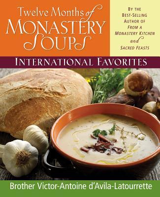 Twelve Months of Monastery Soups: International Favorites, D'Avila-Latourrette, Brother Victor-Antoine