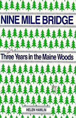 Image for Nine Mile Bridge: Three Years in the Maine Woods