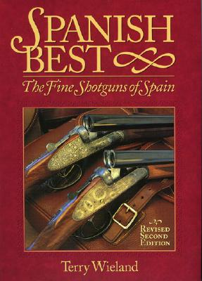 Image for Spanish Best: The Fine Shotguns of Spain