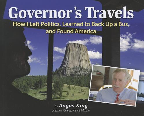 Image for Governor's Travels: How I Left Politics, Learned to Back Up a Bus, and Found America