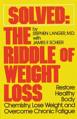 Image for Solved:  The Riddle of Weight Loss - Restore Healthy Body Chemistry, Lose Weight, and Overcome Chronic Fatigue