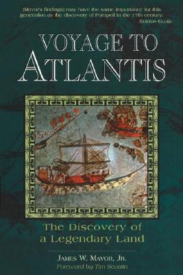 Voyage to Atlantis : The Discovery of a Legendary Land, Mavor, James W., Jr.
