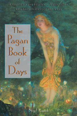 Image for The Pagan Book of Days - A Guide to the Festivals, Traditions, and Sacred Days of the Year