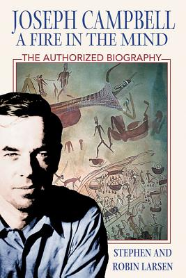 Image for Joseph Campbell: A Fire in the Mind - The Authorized Biography