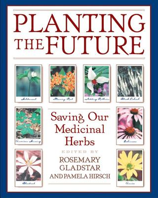 Image for Planting the Future: Saving Our Medicinal Herbs